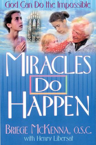Miracles Do Happen by Briege McKenna