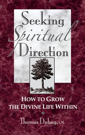 Seeking Spiritual Direction by Thomas Dubay
