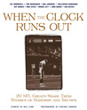 When the Clock Runs Out: 20 NFL Greats Share Their Stories of Hardship and Triumph