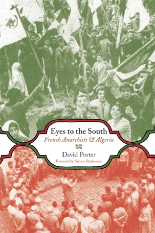 Eyes to the South: French Anarchists & Algeria