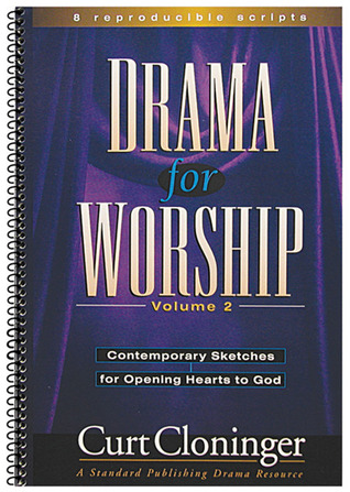 Drama for Worship Volume 2: Contemporary Sketches for Opening Hearts to God