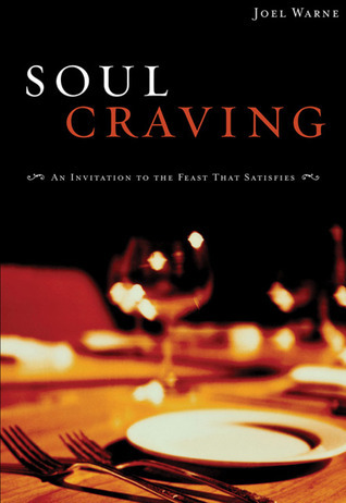 Soul Craving: An Invitation to the Feast That Satisfies