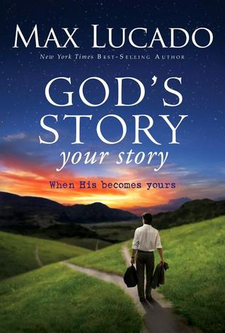God's Story, Your Story: When His Becomes Yours