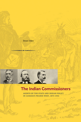 Indian Commissioners: Agents of the State and Indi...