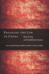 Engaging the Law in China: State, Society, and Possibilities for Justice
