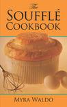 The Soufflé Cookbook