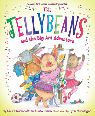 The Jellybeans and the Big Art Adventure by Laura Joffe Numeroff