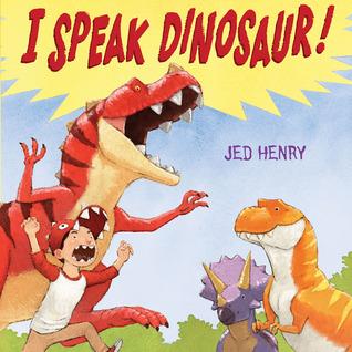 I Speak Dinosaur by Jed Henry