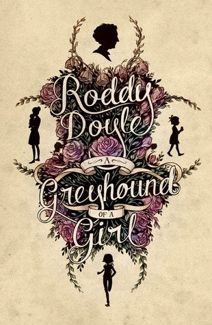 📖 Novel of the Week: A Greyhound of a Girl by Roddy Doyle