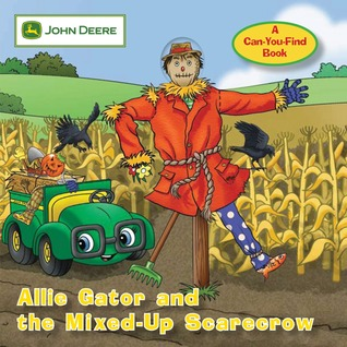 John Deere: Allie Gator and the Mixed-Up Scarecrow