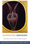 Unconscious Dominions: Psychoanalysis, Colonial Trauma, and Global Sovereignties