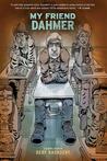 My Friend Dahmer by Derf Backderf