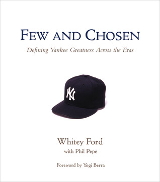 Few and Chosen Yankees by Whitey Ford