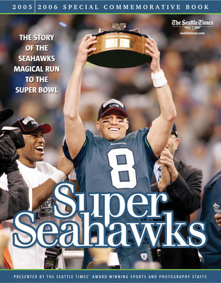 Super Seahawks: The Story of the Seahawks' Magical Run to the Super Bowl