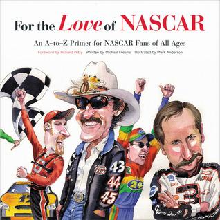For the Love of NASCAR: An A-to-Z Primer for NASCAR Fans of All Ages Descargar el libro de Android