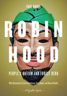 Robin Hood: People's Outlaw and Forest Hero: A Graphic Guide