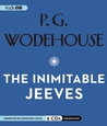 The Inimitable Jeeves: A Jeeves and Wooster Comedy
