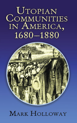 Heavens on Earth: Utopian Communities in America, 1680-1880