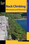 Rock Climbing Minnesota and Wisconsin, 2nd