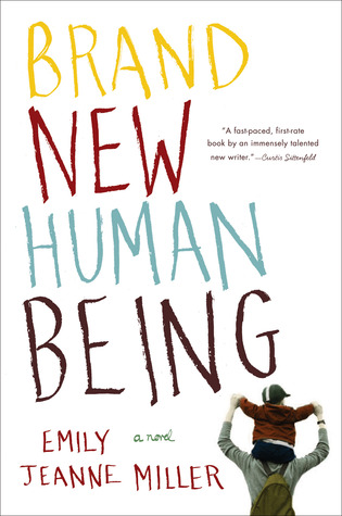 Brand New Human Being by Emily Jeanne Miller
