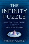The Infinity Puzzle: Quantum Field Theory and the Hunt for an Orderly Universe