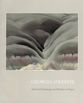 Georgia O'Keeffe: Selected Paintings and Works on Paper