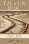 Back on Track: A 40-Day Journey to Spiritual Renewal