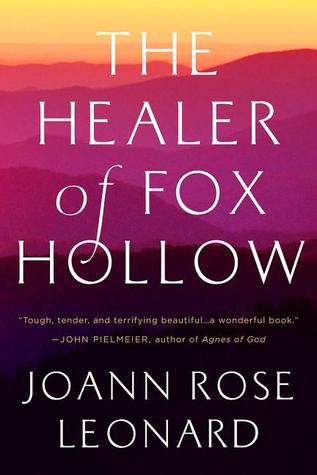 The Healer of Fox Hollow by Joann Rose Leonard