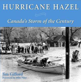 Hurricane Hazel: Canada's Storm of the Century