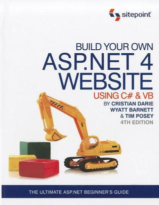 Build Your Own ASP.NET 4 Web Site Using C# & VB, 4th Edition