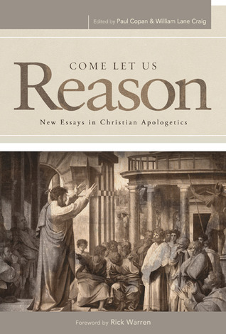 come let us reason new essays in christian apologetics by paul copan