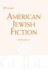American Jewish Fiction: A JPS Guide