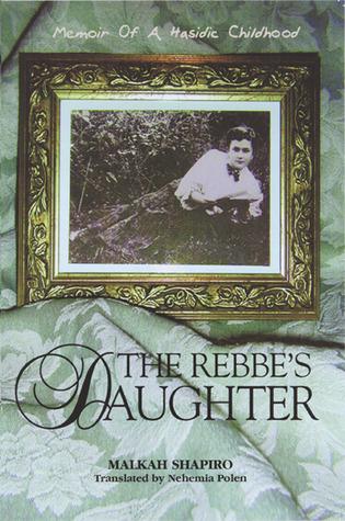 the-rebbe-s-daughter-memoir-of-a-hasidic-childhood