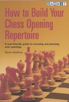 How to Build Your Chess Opening Repertoire by Steve Giddins