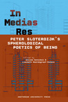 In Medias Res: Peter Sloterdijk's Spherological Poetics of Being