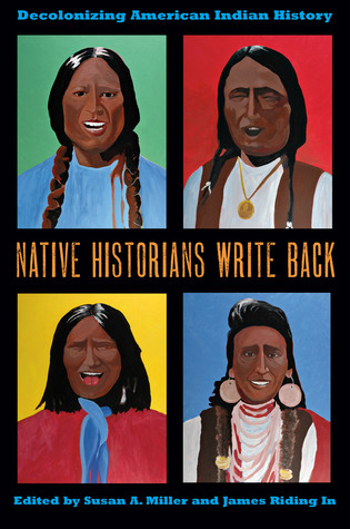 native-historians-write-back-decolonizing-american-indian-history