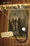 The Notorious Dr. Flippin: Abortion and Consequence in the Early Twentieth Century