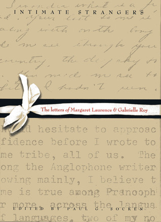 Intimate Strangers: The Letters of Margaret Laurence and Gabrielle Roy