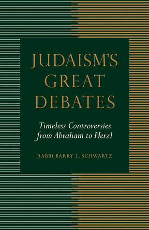 judaism-s-great-debates-timeless-controversies-from-abraham-to-herzl