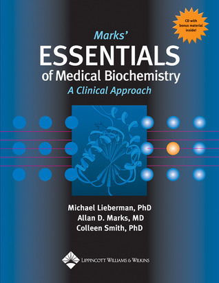 Marks' Essentials of Medical Biochemistry: A Clinical Approach