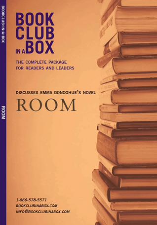 Bookclub-in-a-Box Discusses Room, by Emma Donoghue: The Complete Package for Readers and Leaders