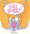Silly Doggy! by Adam Stower