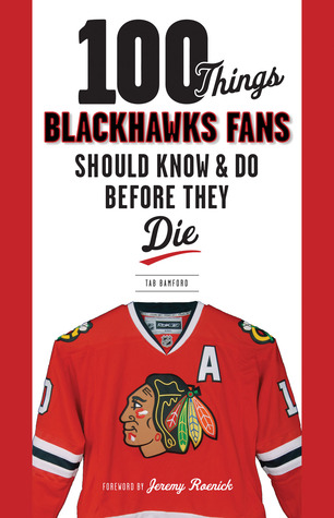 Ebook 100 Things Blackhawks Fans Should Know Do Before They Die by Tab Bamford PDF!