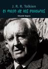 El mago de las palabras: J. R. R. Tolkien