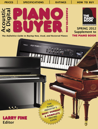 Acoustic  Digital Piano Buyer: Supplement to The Piano Book, Spring 2012