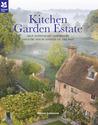 Kitchen Garden Estate: Self-Sufficiency Inspired by Kitchen Gardens of the Past