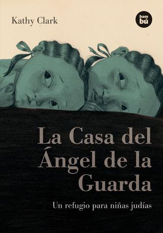 La Casa del Ángel de la Guarda: Un refugio para niñas judías