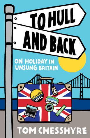 To Hull and Back by Tom Chesshyre