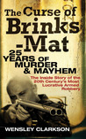 The Curse of Brinks-Mat: 25 Years of Murder & Mayhem: The Inside Story of the 20th Century's Most Lucrative Armed Robbery