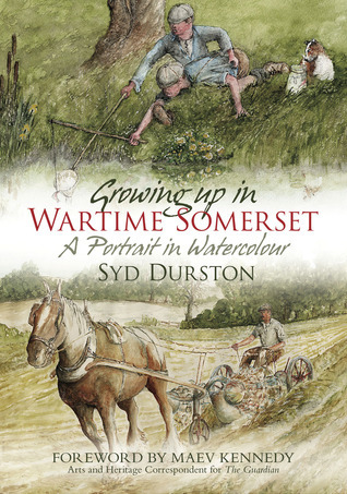 Growing Up in Wartime Somerset: A Portrait in Watercolour